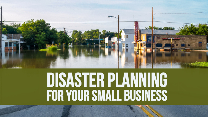 Disaster Planning for Your Small Business