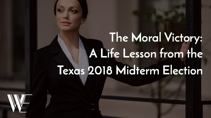 The Moral Victory: A Life Lesson from the Texas 2018 Midterm Election