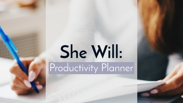 She Will: Productivity Planner