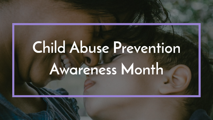 Child Abuse Prevention Awareness Month