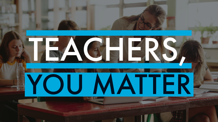 Teachers, You Matter.